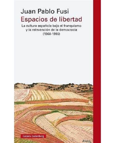 libro libertad descargar el libro espacios de libertad gratis pdf epub