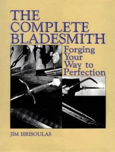 the master bladesmith advanced studies in steel books the master bladesmith