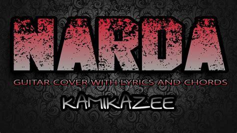 guitar tutorial narda narda kamikazee guitar cover with lyrics chords