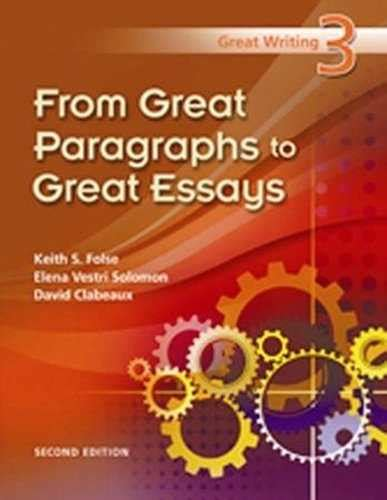 Great Essay Writing by 187 Great Writing 3 From Great Paragraphs To Great Essays