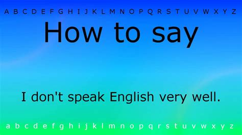how to say i don t speak english very well with zira