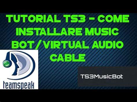 c tutorial audio tutorial ts3 come installare music bot virtual audio