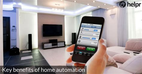 the key benefits of home automation helpr
