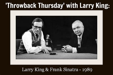 To Be Interviewed By Larry King by Tbt That Time Larry King Interviewed Frank Sinatra