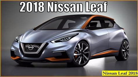 nissan leaf 2018 model all new nissan leaf 2018 interior exterior and reviews