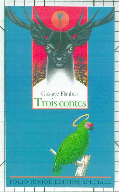trois contes folio plus 2070304108 livre trois contes gustave flaubert gallimard jeunesse folio junior 9782070587308