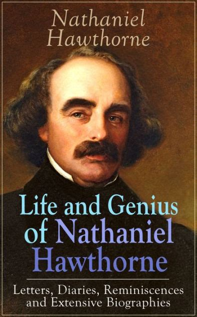 nathaniel hawthorne biography religion life and genius of nathaniel hawthorne letters diaries