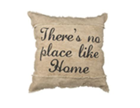 The Pillow Place by Steinhafels There S No Place Like Home Pillow