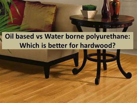 vs water based polyurethane which is better for
