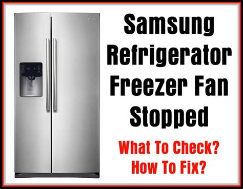 refrigerator fan not running refrigerator freezer fan not working defrost