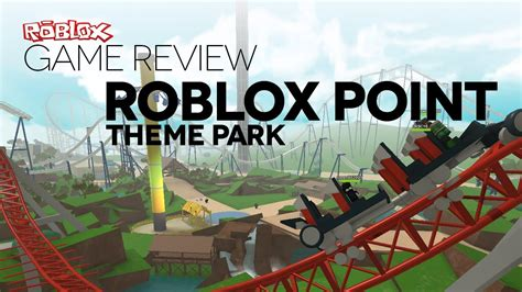 theme park review youtube game review roblox point theme park youtube