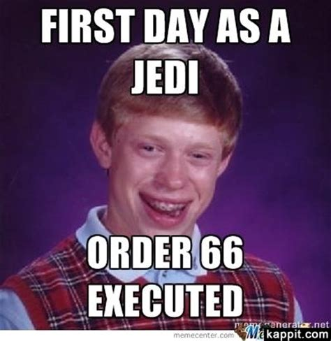 Jedi Meme - first day as a jedi order 66 executed