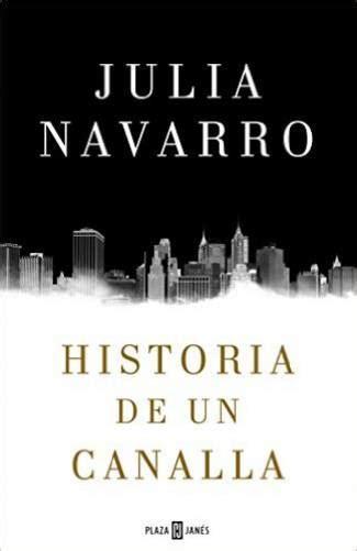 pdf libro de texto historia de un canalla descargar historia de un canalla pdf julia navarro