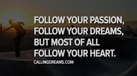 how to your to follow you 30 follow your dreams quotes calling dreams