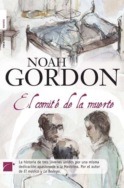 libro asesinato en el comit el comit 201 de la muerte gordon noah sinopsis del libro rese 241 as criticas opiniones