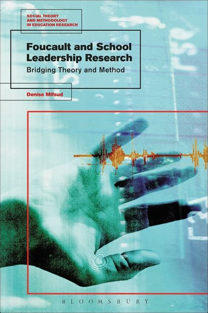 foucault on leadership the leader as subject routledge studies in leadership work and organizational psychology books foucault and school leadership research bridging theory