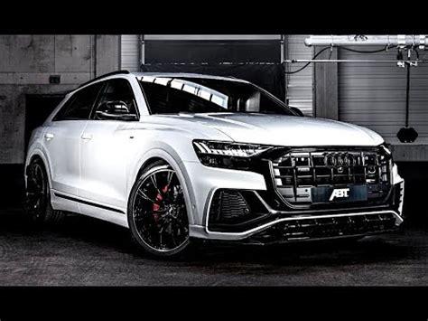 2020 Audi Q8 by 2020 2019 Audi Q8 Abt Kit Audi Q8 Tuning 2020 Audi