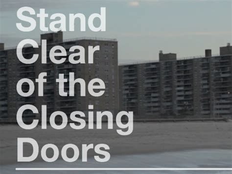 Stand Clear Of The Closing Doors by Stand Clear Of The Closing Doors By Sam Fleischner