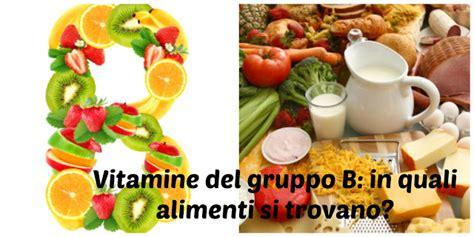 alimenti vitamine b vitamine gruppo b leggi tutte le funzioni e i cibi