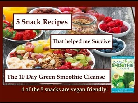 10 Day Detox Snacks by 5 Snack Recipes That Got Me Through The 10 Day Green