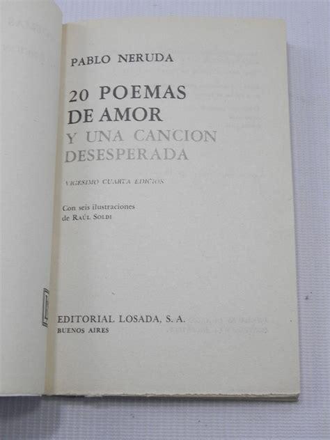poemas de pablo neruda vivir poesia poemas de pablo pics pablo neruda 20 poemas de amor y una cancion desesperada