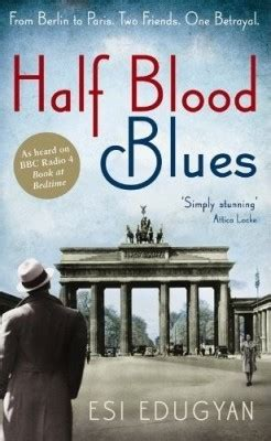 Booker Prize Shortlist Predictions Proved Wrong Again by Half Blood Blues By Esi Edugyan Reviews Discussion