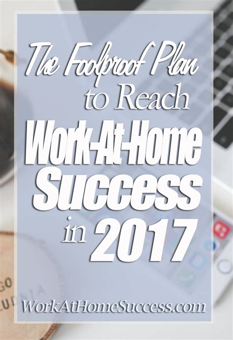 the foolproof plan to reach work at home success in 2017