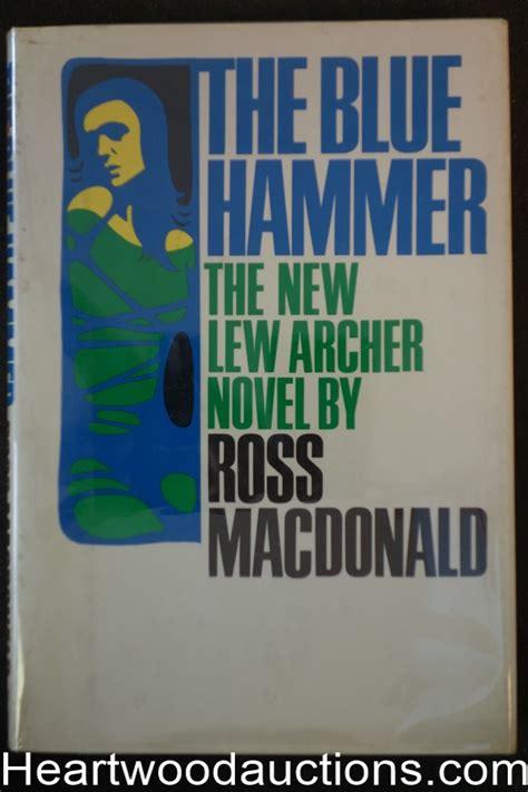 The Blue Hammer Ross Macdonald 1 the blue hammer by ross macdonald