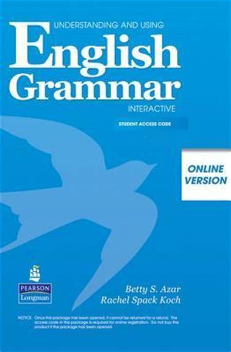 Understending Gramar Edisi 2 By Bety Azar understanding and using grammar interactive version student access betty