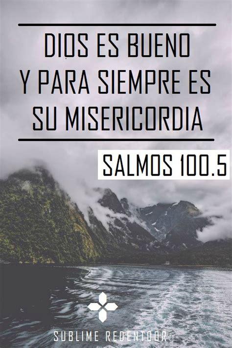 vanidades ilusorias salmos dios es bueno y para siempre es su misericordia tumblr