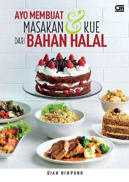 Jual Bahan Masakan by Jual Buku Ayo Membuat Masakan Kue Dari Bahan Halal Oleh