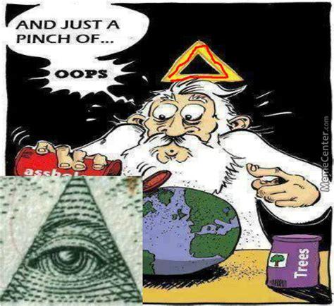 illuminati god god is illuminati by illuminatimemes meme center