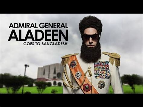 admiral general aladeen dictator admiral general aladeen goes to bangladesh youtube