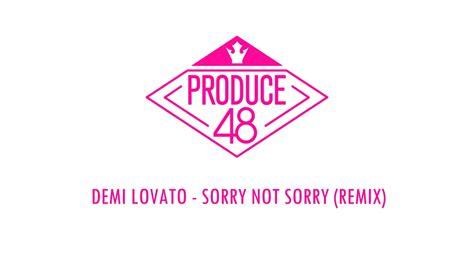 demi lovato sorry not sorry audio produce48 demi lovato sorry not sorry remix demo