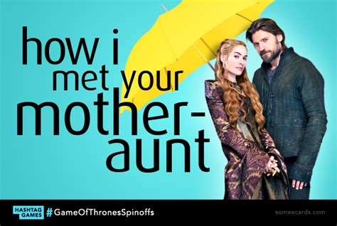 How I Met Your Mother Memes - gameofthronesspinoffs hashtag games happy place