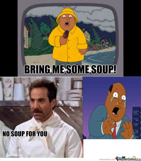 No Soup For You Meme - no soup for you by snicklefritz meme center