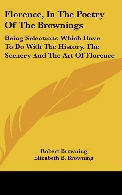 Florence Syari florence in the poetry of the brownings robert browning 9780548225486
