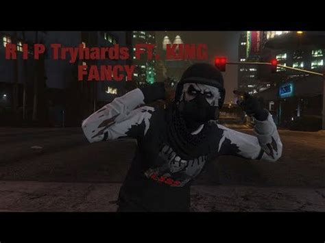 (gta 5 online) r i p tryhards ft. king fancy youtube