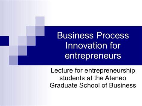 Top Mba Innovation Entrepreneurship by Business Process Innovation For Entrepreneurs