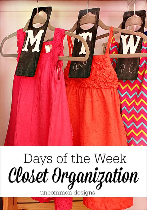 A Week Of Clothes My Back by Days Of The Week Closet Organizers Uncommon Designs