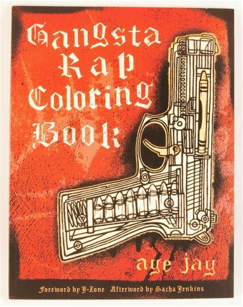 gangsta rap coloring book gangsta rap coloring book microcosm publishing