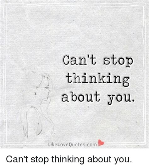 Thinking About You Meme - can t stop thinking about you likelovequotescom can t stop