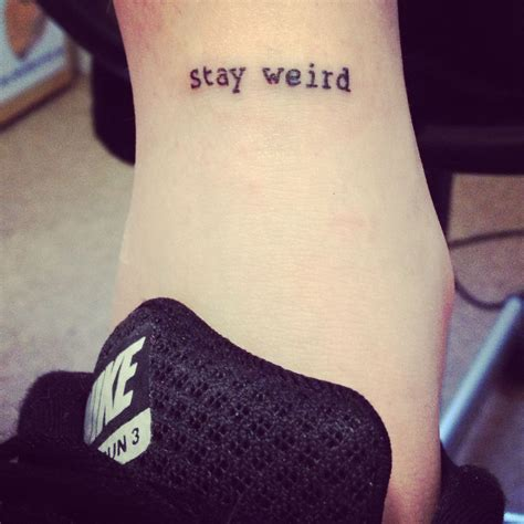 weird tattoos stay ankle add quot stay different quot it