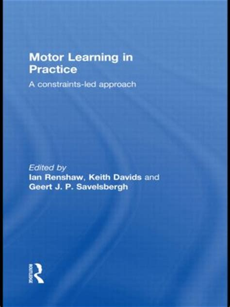 machine learning a constraint based approach books motor learning in practice a constraints led approach