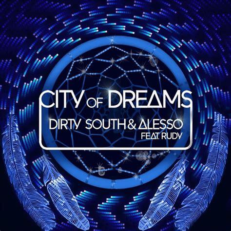 alesso dreamer alesso dirty south city of dreams salacious sound