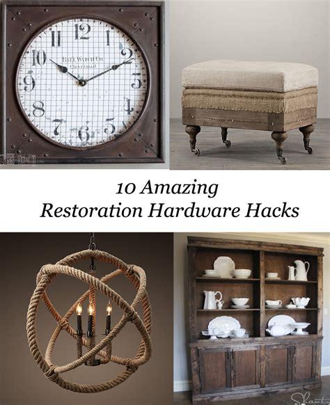 restoration hardware hardware 10 restoration hardware hacks