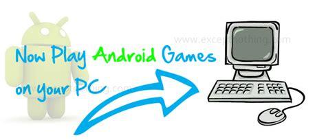 how to play android on pc how to play android on pc from basics