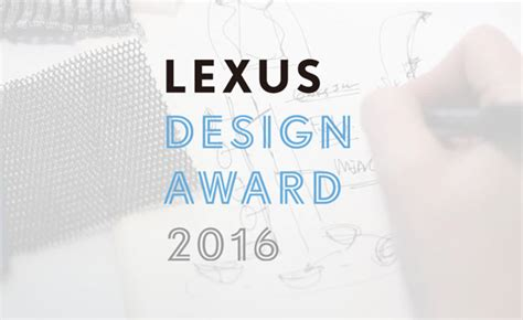 design graphic competition 2016 lexus design award 2016 competition contest watchers
