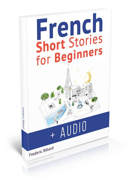 french short stories for french short stories for beginners free audiobook talk in french