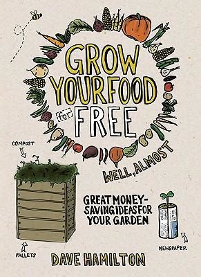 Get Books For Free Well Almost by Grow Your Food For Free Well Almost Dave Hamilton